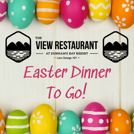 the view restaurant at dunhams bay resort, lake george, ny easter dinner to go