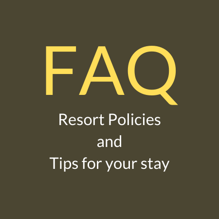 FAQ resort policies and tips for your stay